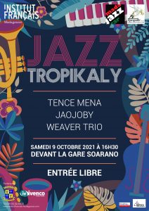 Concert dans le cadre de Madajazzcar - JAZZ TROPIKALY avec Tence Mena, Jaojoby et Weaver Trio @ Devant la Gare Soarano